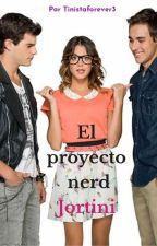 El Proyecto Nerd Jortini (adaptada) by TinistaForever3
