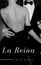 La Reina by Chipotlelover12