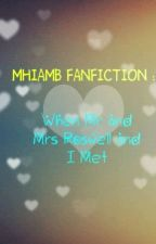 When Mr and Mrs Roswell and I Met - MHIAMB FANFICTION by yuchihan
