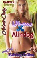 Uhaw na Alindog by Ashley_Cullen