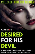 Desired For His Devil (FHS #3) by NaaginN