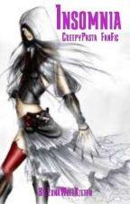 Insomnia (CreepyPasta x Reader) by LunaWolfKitten