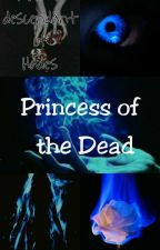 Princess of the Dead (Blue Flames Book One) by darkvixen14