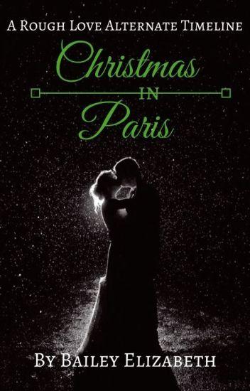 Christmas in Paris- A Rough Love Novel Alternate Timeline