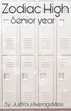 Zodiac high :  Senior Year by JustYourAverageMess