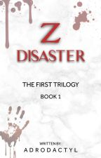 ZOMBIE DISASTER BOOK 1 (COMPLETED) [UNDER REVISION] by ZHASK0415