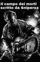 Il campo dei morti (REVISIONE) by Sniperxx