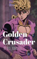 Golden Crusader ( Jojo Bizarre Adventure Fanfiction ) Part 3 x Part 5 by Red_Rabbit18