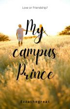 My Campus Prince(On-Going) by ezzathegreat