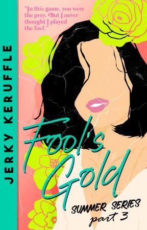 Fool's Gold (Summer Series #3) by jerkykeruffle