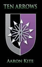 Ten Arrows by ironkite