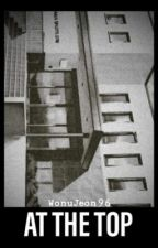 At The Top [Various! Kuroko No Basuke X Male Reader] by WonuJeon96
