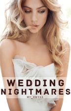Wedding Nightmares by my_ebyss