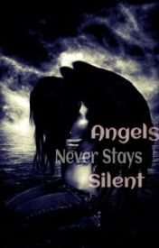 Angels Never Stay Silent by AlicesKiss