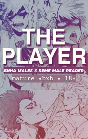 The Player   BNHA x Seme Male Reader Harem by sincounters