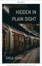 HIDDEN IN PLAIN SIGHT by Lily278booky