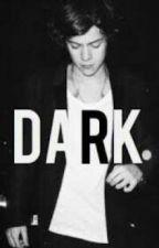 Dark - Tradução PT by Hazzakeepsmealive