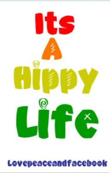 It's A Hippy Life