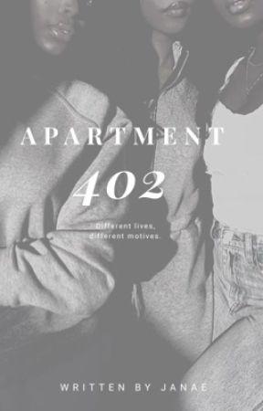 Apartment 402. by WrittenbyJanae
