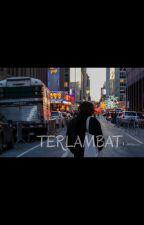 TERLAMBAT by khaizaan