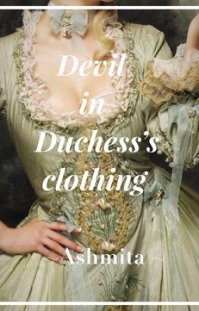 Devil in Duchess's clothing by ashmita1321