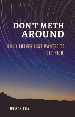 Don't Meth around. by bebopwizzy