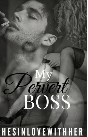 My PERVERT Boss