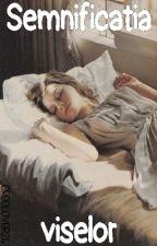 Semnificația viselor by OreoLover26