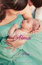 Jogadas da Alma - Série Play #3 by JussySantos