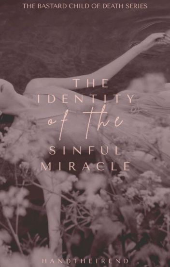 The Identity Of The Sinful Miracle