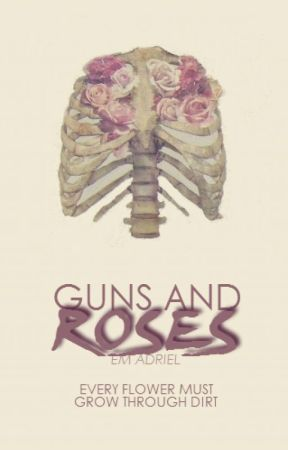 Guns and Roses [ON HOLD] by clairvoyage