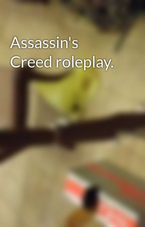 Assassin's Creed roleplay. by Gunter012