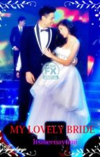 MY LOVELY BRIDE by itsmeeNayumi