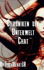 Chroniken der Unterwelt~Chat~ by LucyHeart18