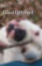 Good Different by SimplyInsane