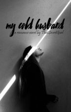 My Cold Husband by Aisling_Chiara