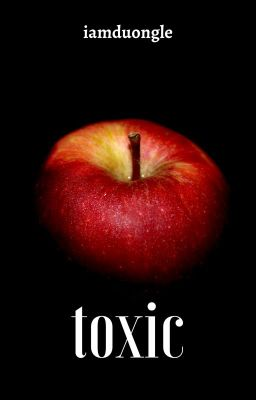 Đọc truyện toxic (you're apple of my eyes)-KOOKMIN