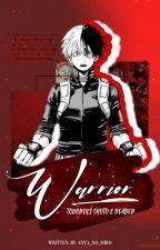 Warrior | Todoroki x reader by Anata_No_Hiro
