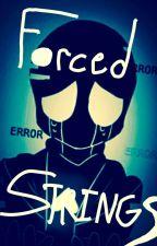 Forced Strings by Sace_Doggo