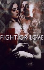 Fight Or Love by AycanFentyPerry