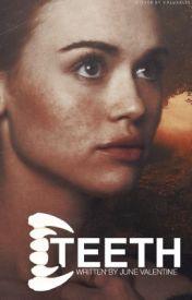 TEETH by JuneValentine