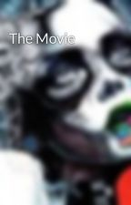 The Movie by bedazzler