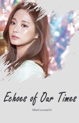 [End] Echoes Of Our Times (Satzu)