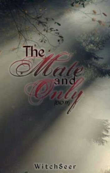 The Mate and Only [EXO FF] (Book 1)