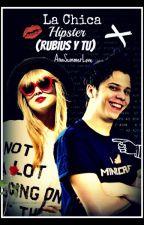 La Chica Hipster |Rubius y tu| by AnaSummerLove