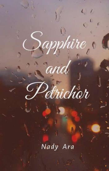 Sapphire and Petrichor