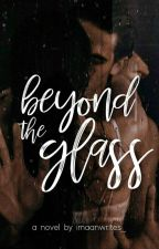 Beyond The Glass by imaanwrites_