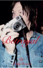 Betrayal (Norman reedus fanfic) by TeddyBearsx