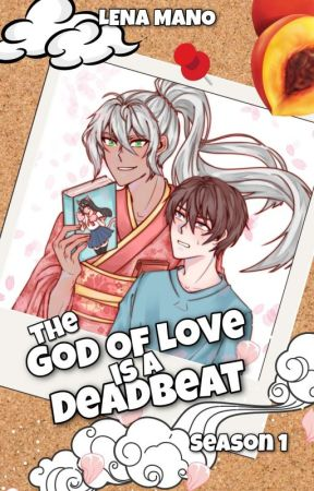 The God of Love is a Deadbeat (Season 1) by Lena-Presents