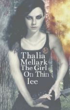 Thalia Mellark The Girl On Thin Ice (The Hunger Games FanFic) by -CaraDelevingne-